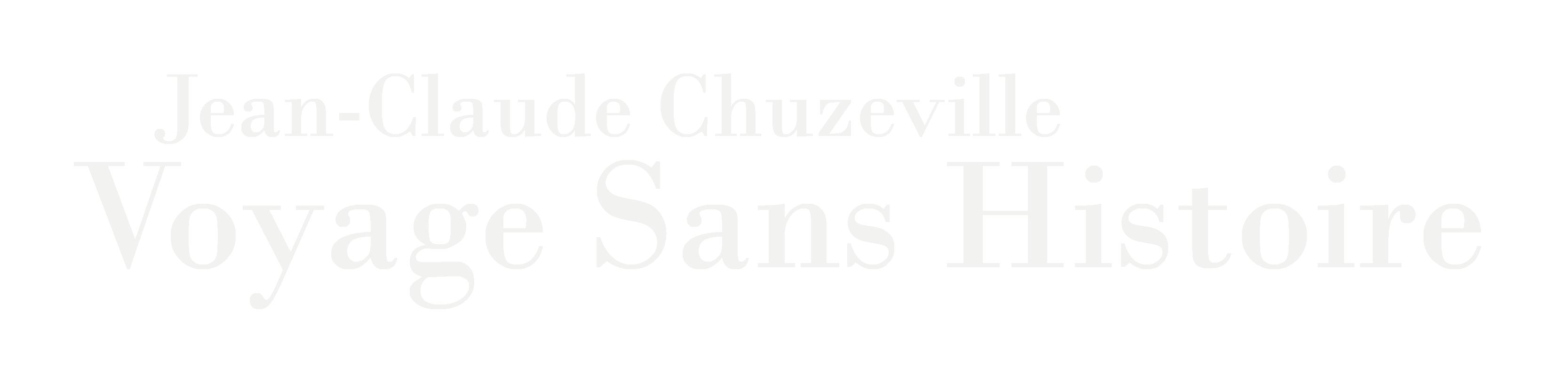 JEAN-CLAUDE CHUZEVILLE | Voyage Sans Histoire
