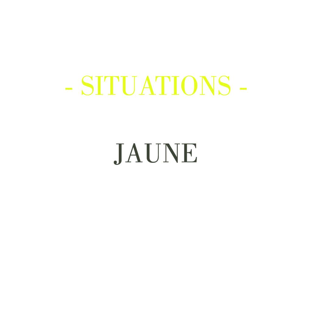 SITUATIONS – JAUNE