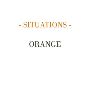 SITUATIONS – ORANGE