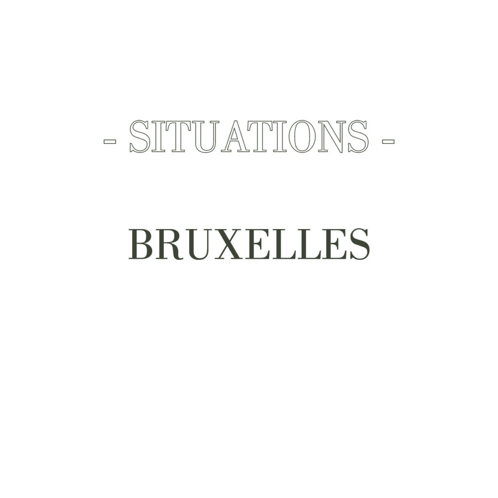 situations – Bruxelles