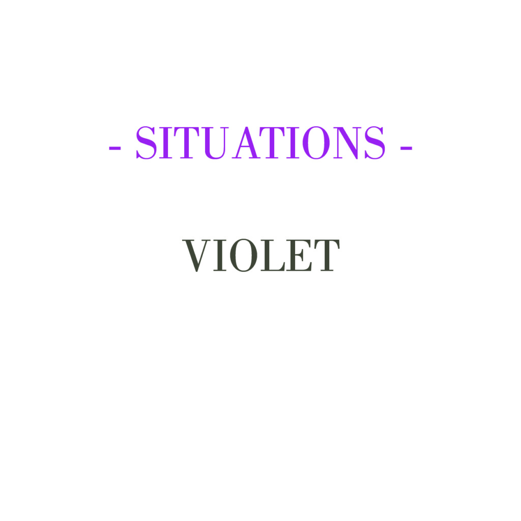SITUATIONS – VIOLET